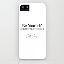 Be Yourself Quote iPhone Case