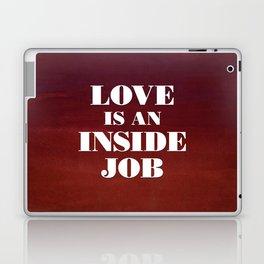Love Is An Inside Job Laptop & iPad Skin