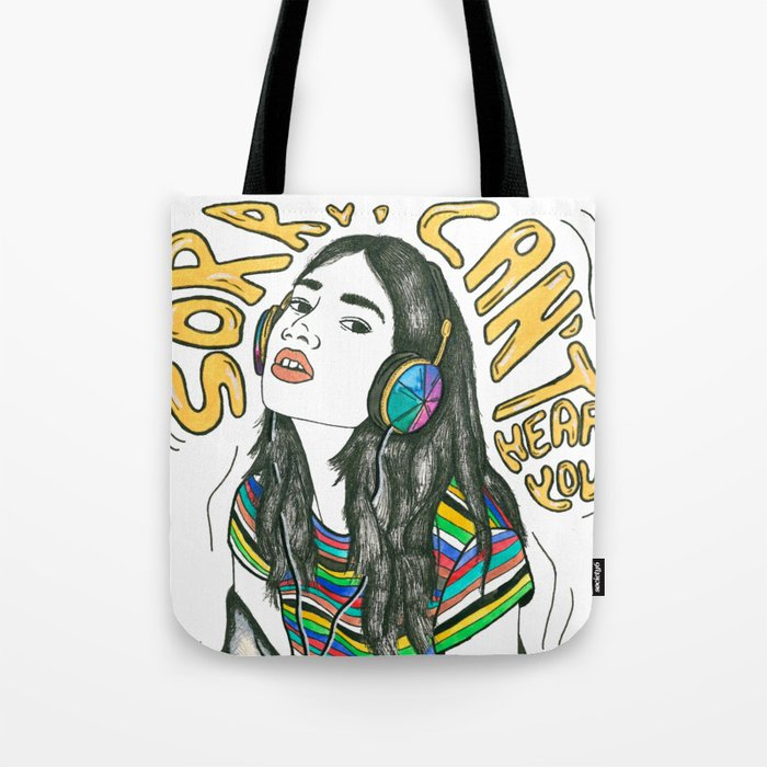Sorry, Can't Hear You Tote Bag