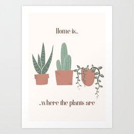 Home Is Where The Plants Are Plantlover Art Print | Botany Boho Design Art Print