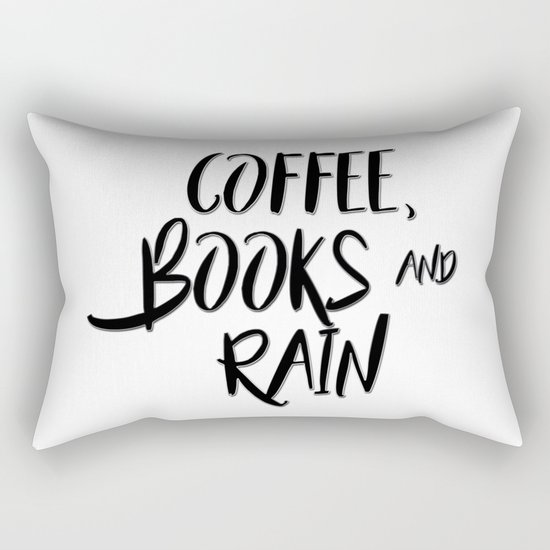 Coffee, books and rain quote Rectangular Pillow