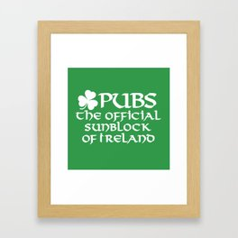 Pubs, the official sunblock of Ireland Framed Art Print