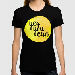 Yes You Can Motivational Quote T-shirt