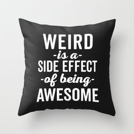 Weird Is Being Awesome Funny Quote Throw Pillow