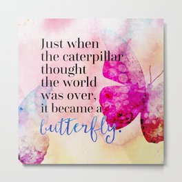 Became A Butterfly Motivational Quote Metal Print