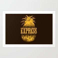 Pinaeapple Express Art Print