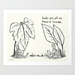 Books Are All We Know Of Heaven Art Print