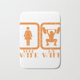 "A Motivation Tee For You ""Your Wife My Wife"" T-shirt Design Lifting Heavy Weights Exercise Marriage Bath Mat"