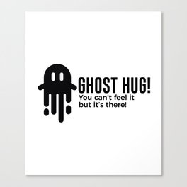 Ghost Hug Is Real Halloween Design Canvas Print
