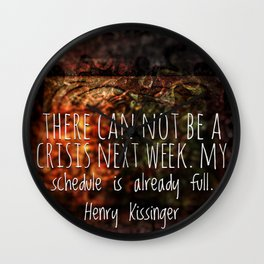 There can't be a crisis abstract quote Wall Clock