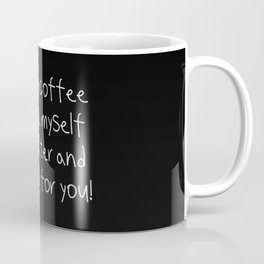 A funny Coffe quote for girls Coffee Mug