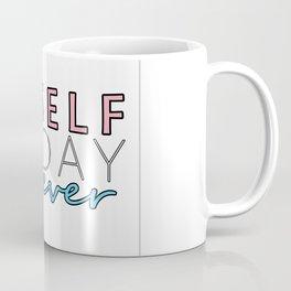 Myself Today Forever Coffee Mug