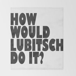 How Would Lubitsch Do It? (Version 4) Throw Blanket