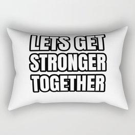 Lets Get Stronger Together Rectangular Pillow