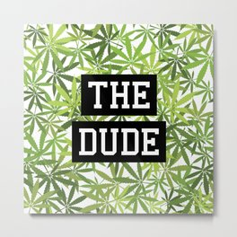 The Dude Metal Print