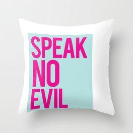Speak No Evil Throw Pillow