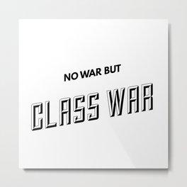 No War But Class War Metal Print