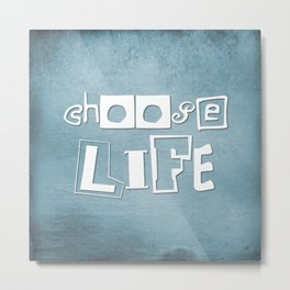 Inspirational Quote 'Choose Life' Metal Print