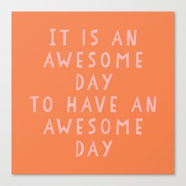 Uplifting Awesome Day Design in Pink and Orange Canvas Print