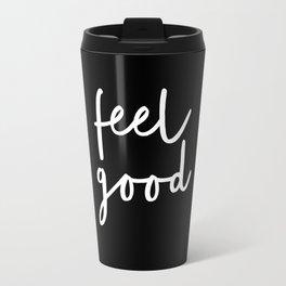 Feel Good black and white contemporary minimalism typography design home wall decor bedroom Travel Mug