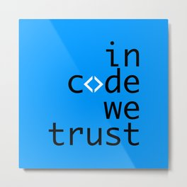 In Code We Trust - Developer Metal Print
