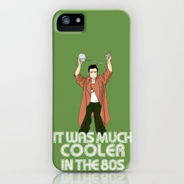 It was much cooler in the 80's iPhone Case