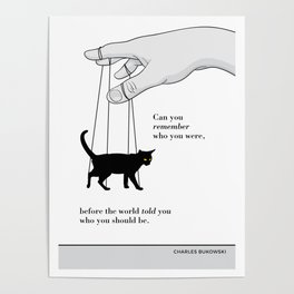 "Charles Bukowsky, ""Can you remember...?"" Cat literary quote Poster"