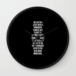 We live in a state with a wonderful climate and plenty of natural beauty from the shores of Cumberland Island to the Chattahoochee River to the Blue Ridge Mountains Wall Clock