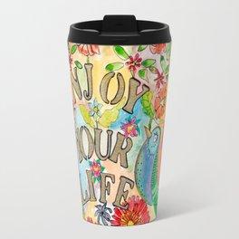 Enjoy your life Travel Mug