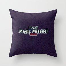 I Cast Magic Missile Throw Pillow