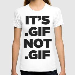 It's .gif, not .gif (gotham ultra) T-shirt