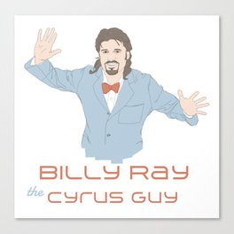 Billy Ray The Cyrus Guy Canvas Print