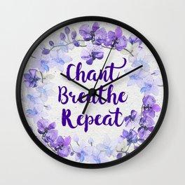 Chant, Breathe, Repeat Wall Clock