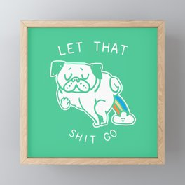 Let That Shit Go Framed Mini Art Print