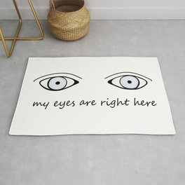 My Eyes Are Right Here Rug
