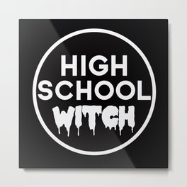 High School Witch  Metal Print