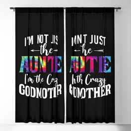 I'm Not Just The Auntie I'm The Crazy Godmother Tie Dye I'm Not Just The Auntie I'm The Crazy Blackout Curtain