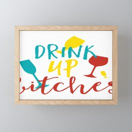 Drink Up Bitches Framed Mini Art Print