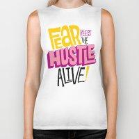 lv Biker Tanks featuring Fear keeps the Hustle Alive by Chris Piascik