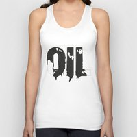 oil Tank Tops featuring Oil by UP studio