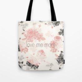 Love Me More Tote Bag