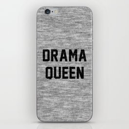 Drama Queen iPhone Skin