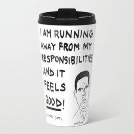 I am running away from my responsibilities Travel Mug