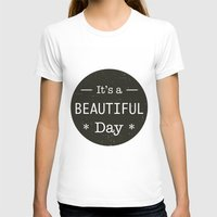u2 T-shirts featuring It's a beautiful day - U2 / QUEEN song title by Little Fish Creations