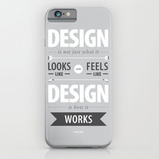 Design is how it works iPhone 6s Slim Case