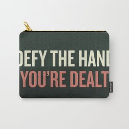 Defy the Hand You're Dealt Carry-All Pouch