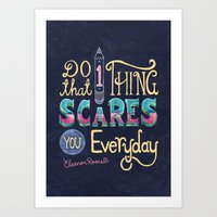 Do one thing that scares you everyday Art Print