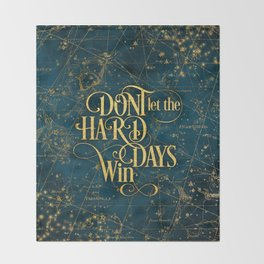 Don't Let The Hard Days Win Throw Blanket
