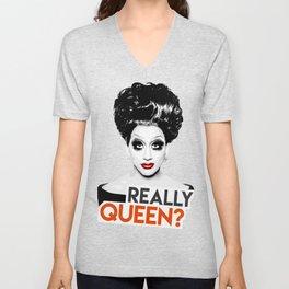 """""""Really, Queen?"""" Bianca Del Rio, RuPaul's Drag Race Queen Unisex V-Neck"""