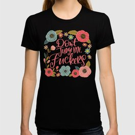 Pretty Sweary: Don't Judge Me, Fuckers T-shirt